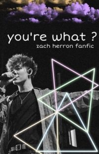 You're What? // Zach Herron cover