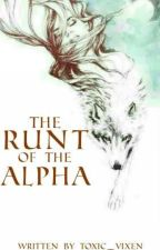 The Runt of the Alpha ICOMPLETEDI ni Toxic_Vixen