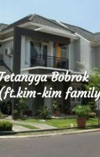 Tetangga Bobrok [ft.Kim-Kim Family] by DUAR_3010