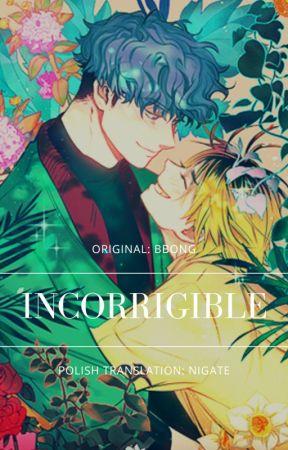 Incorrigible || TŁUMACZENIE PL || by Nigate