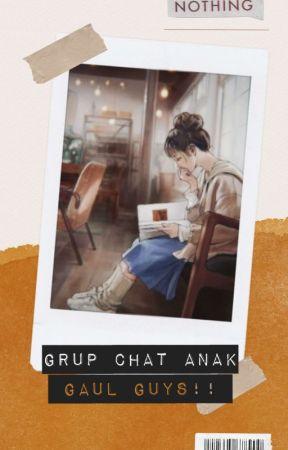 GRUP CHAT ANAK GAUL GUYS  !! by BulBil_kpop