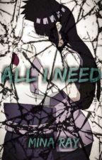 All I Need [SasuHina] by Mina_Ray