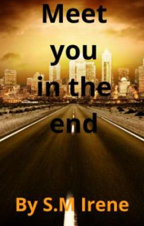 Meet You In The End. by SMIrene3