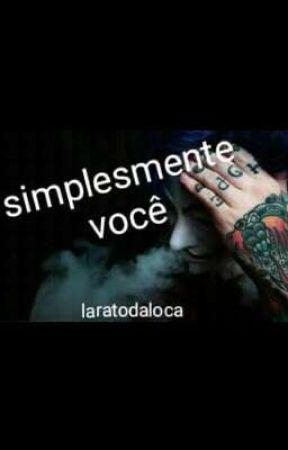 simplesmente você  by Laratodaloca