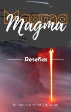―; Magma ;― [RESEÑAS] by Enhanced_Mind