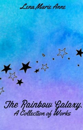 The Rainbow Galaxy: A Collection of Works by BookGirlHP