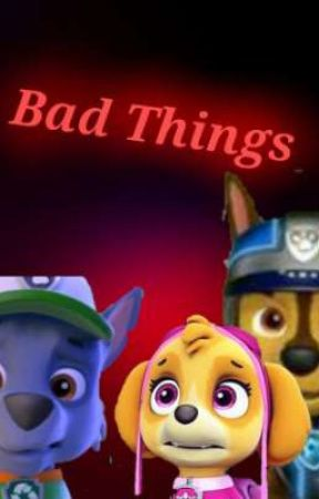 Bad Things (Part two of Unbelievable) by Sockylover2639