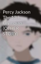 Percy Jackson The 13th Olympian (OTHER STORY) by JP_Apollyon