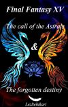 Final Fantasy XV: The  Call of the Astrals and the forgotten destiny cover