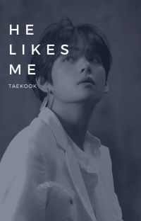 HE LIKES YOU °Gguktae° ✔ cover