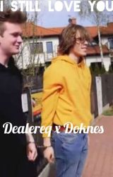I still love you Dealereq x Doknes by _TheShippers_