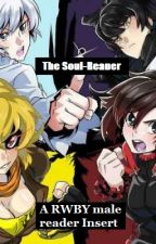 The Soul-Reaper | A RWBY Male Reader Insert Story by Infinite_1701