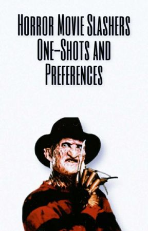 Horror Movie Slashers {One-Shots, Imagines, and Preferences} by _queenofthefandoms_