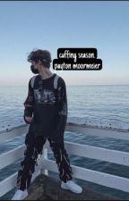 ✓ | CUFFING SEASON | PAYTON MOORMEIER by -MOORMEIERPAY