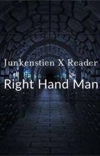 Junkenstein X Reader: Right Hand Man by smoll-ratt