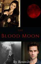 The Blood Moon [1] by ReneeJett