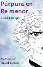 Púrpura en Re menor - Ilustrada by LordEnrique