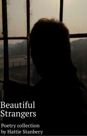 Beautiful Strangers by hrspoetry