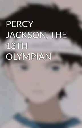PERCY JACKSON, THE 13TH OLYMPIAN by JP_Apollyon