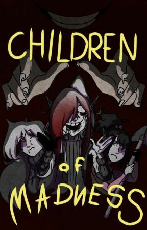 Children of Madness by SnakeWife