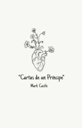 Cᴀʀᴛᴀs ᴅᴇ ᴜɴ ᴘʀɪ́ɴᴄɪᴘᴇ (Vol. I) by markcastle__