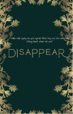 [ KookMin🐰🐥 ] Disappear ✔🍷🍰 bởi Mrs_Vie