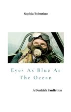 Eyes As Blue As The Ocean   Collins (Dunkirk)  by sophia-elly