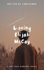 Loving Elijah McCay by LunaThinks