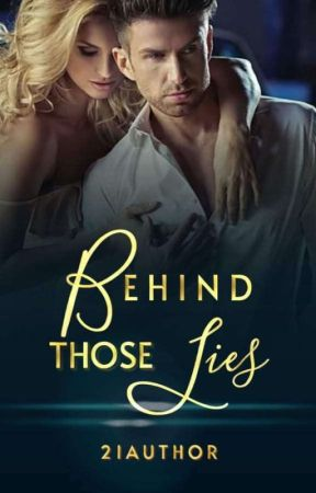 Behind Those Lies - Filipino (Under Editing) by 21Author
