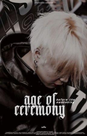 AGE OF CEREMONY   ˃  ʲⁱᵐⁱⁿ by stretchass