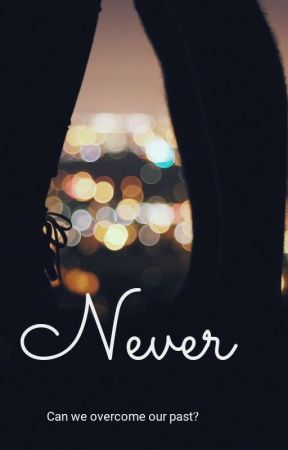 Never. by Christineastank