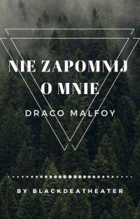 Nie zapomnij o mnie • Draco Malfoy cover