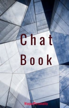 Chat Book by WarpedPersonality