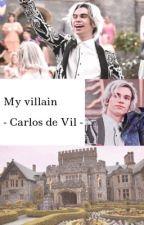 My Villain ~ Carlos De Vil ~ [Book 1] by kenimon135