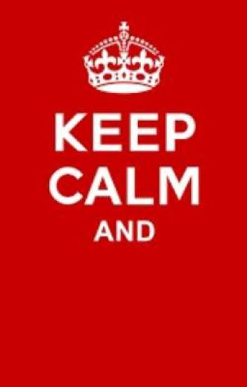 Keep Calm And........