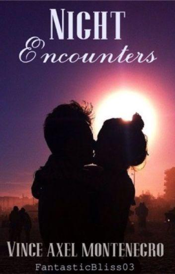 Night Encounters Completed R 18 D O P A M I N E Wattpad