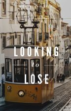 Looking to Lose (completed) by therealalleir