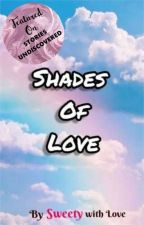Shades Of Love by Sweety197