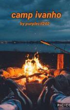 camp ivanho- stenbrough by Purplecil202