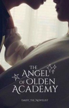 The Angel of Olden Academy ✓ by daisythenovelist