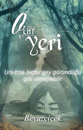OLAY YERİ by scskaiasobry