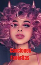 💥 Canciones Favoritas 💥 ( PAUSADA) by carolinagonzales124