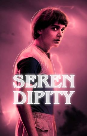 SERENDIPITY | WILL BYERS ³  ✔ by scxles