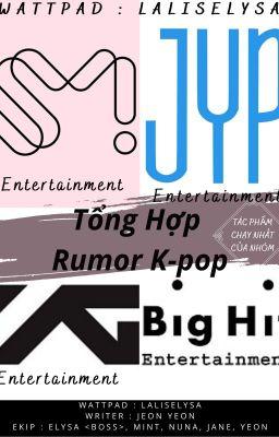 Tổng Hợp | Rumor Kpop | By Yeon