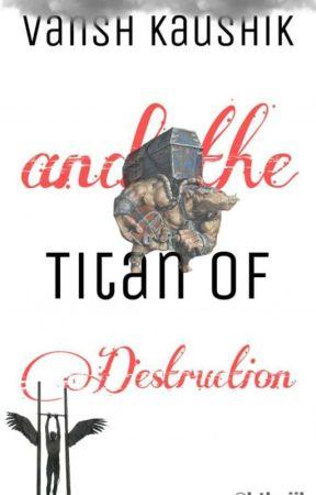 Vansh Kaushik and The Titan of Destruction by AmateurWriterVK3