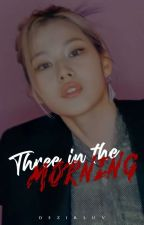 3 IN THE MORNING | m.sn by spiceysly