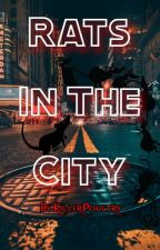 Rats in the City by KillerPoultry