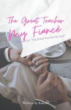 The Great Teacher My Fiancé by Kaleela