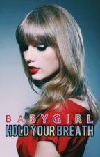 baby girl, hold your breath ━KAYLOR by NightWolfsTales