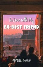 In Love With My Ex-Best Friend by yuni_shima